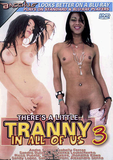 There's A Little Tranny In All of Us 3 (2009)