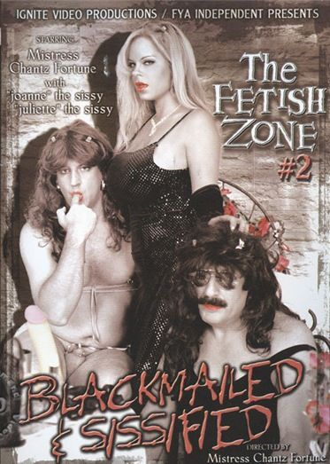 The Fetish Zone 2 - Blackmailed and Sissified (2006)