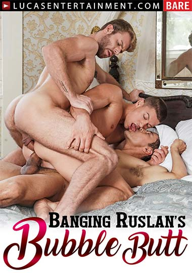 Banging Ruslan's Bubble Butt (2020)